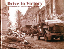 Drive To Victory - A Catalogue Of Canadian Military Vehicles - Englisch