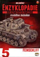 Enzyklopädie Der Gepanzerten Fahrzeuge - Modellbau Techniken: Feinschliff. Bd. 5 - Spielzeug & Modellbau