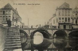 Mechelen - Malines // No. 13. Ancien Pont Gothique 1911 - Malines