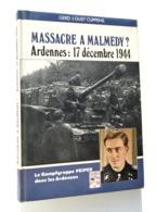 Guerre 40-45 : Massacre à Malmédy, Ardennes 1944 / Baugnez, La Gleize, Stoumont - 1939-45