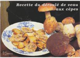 RECETTE DE CUISINE Recette Du Déroulé De Veau Aux Cepes  ( Francis Debaisieux Champignons Beaulieu Sur Dordogne...) - Recettes (cuisine)