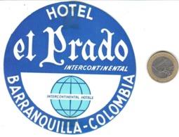 ETIQUETA DE HOTEL  - HOTEL EL PRADO INTERCONTINENTAL  -BARRANQUILLA -COLOMBIA - Etiquetas De Hotel