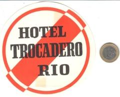ETIQUETA DE HOTEL  - HOTEL TROCADERO  -RIO DE JANEIRO - Etiquetas De Hotel