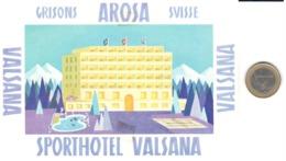 ETIQUETA DE HOTEL  - SPORTHOTEL VALSANA  .AROSA -GRISONS- SUISSE - Etiquetas De Hotel