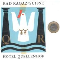 ETIQUETA DE HOTEL  - HOTEL QUELLENHOF  - BAD RAGAZ  -SUISSE - Etiquetas De Hotel