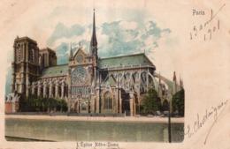 L'EGLISE NÔTRE-DAME DE PARIS 1901 - Notre Dame De Paris