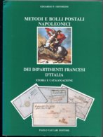 Metodi E Bolli Postali Napoleonici Dei Dipartimenti Francesi D'Italia. Edoardo P Ohnmeiss. - Italy