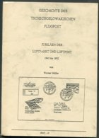 Müller, W., Geschichte Der Tschechoslowakischen Flugpost, Jubiläen Der Luftfahrt Und Luftpost 1945 Bis 1992, 1998, - Air Mail And Aviation History