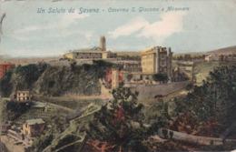 UN SALUTO DA SAVONA -CASERMA S.GIACOMO E MIRAMARE  (1J) - Savona