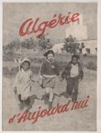 ALGERIE D'AUJOURD'HUI / COLONISATION  E29 - Documents Historiques