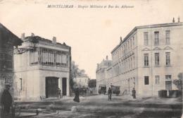 MONTELIMAR - Hospice Miliaire Et Rue Des Adhémar - Montelimar