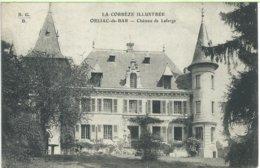 458. Orliac-de-Bar  -  Château De Lafarge - Tulle