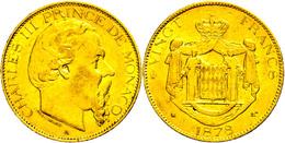 20 Francs, Gold, 1879, Charles III., Fb. 12, Kl. Rf., Ss.  Ss - Monaco