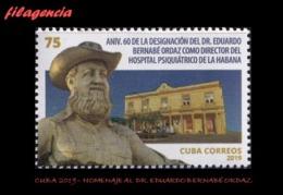 AMERICA. CUBA MINT. 2019 HOMENAJE AL MÉDICO CUBANO EDUARDO BERNABÉ ORDAZ - Cuba