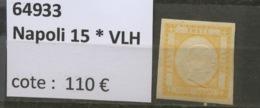 Napoli. 15 * VLH  Charnière TRES Discrète  Cote Yv: 110,-€ - Naples