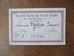 SOCIETE MIXTE DE TIR DE CAUDRY ET ENVIRONS (S.A.G) MEMBRE 1939 MONSIEUR LEFEBRE GEORGES LE PRESIDENT L.DEJARDIN LE TRESO - Historische Dokumente