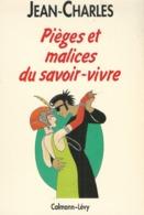 Jean-Charles. - Pièges Et Malices Du Savoir-vivre. - Boeken, Tijdschriften, Stripverhalen