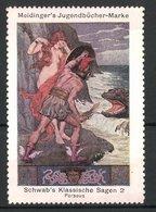 Reklamemarke Meidinger's Jugendbücher, Schwab's Klassische Sagen, Szene Aus Perseus - Cinderellas