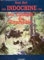 INDOCHINE 1953 1953 COMBATS IMPOSSIBLE GUERRE PLAN NAVARRE VIET MINH GIAP HONNEUR DIEN BIEN PHU - Bücher