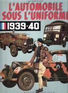 AUTOMOBILE SOUS UNIFORME ARMEE FRANCAISE 1939 1940 MOTO SIDE CAR VOITURE VEHICULES SPECIAUX COMBAT TOUT TERRAIN - 1939-45