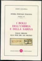 GALLENGA. Storia Postale Italiana, Parte III. I Bolli Dell'Umbria E Della Sabina. Dalle Origini Alla Fine Del XIX Secolo - Filatelia E Storia Postale