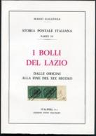 Mario GALLENGA. Storia Postale Italiana, Parte IV. I Bolli Del Lazio. Dalle Origini Alla Fine Del XIX Secolo - Filatelia E Storia Postale