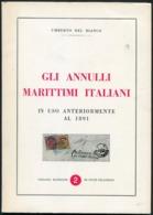 Umberto Del Bianco. Gli Annulli Marittimi Italiani In Uso Anteriormente Al 1891. Italy Maritime Postmarks - Philately And Postal History