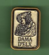 DAMA D'ELX *** 2007 - Pin's