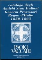 Catalogo Degli Antichi Stati Italiani Governi Provvisori Regno D'italia 1850-1863. Paolo Vaccari (1993-1994) . Italy - Italië