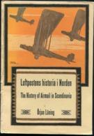 Luftpostens Historia I Norden / The History Of Airmail In Scandinavia By Örjan Lüning (1978) - Specialized Literature