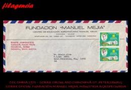 AMERICA. COLOMBIA. ENTEROS POSTALES. SOBRE CIRCULADO EMPRESAS 1971. CHINCHINÁ-ST. PETERSBURG. FUNDACIÓN MANUEL MEJÍA - Colombia