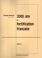 2000 ANS DE FORTIFICATION FRANCAISE DU 4e SIECLE AU MUR ATLANTIQUE  FORTERESSE FORT CASEMATE BUNKER PAR P. ROCOLLE - Histoire