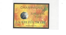 ETIQUETTE  CHAMPAGNE LA TRUFFE NOIRE  A CHAMPILLON  ****  RARE  A  SAISIR  ***** - Champagne