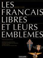 LES FRANCAIS LIBRES ET LEURS EMBLEMES FFL FAFL FNFL GUIDE COLLECTION INSIGNE PAR B. LE MAREC - 1939-45