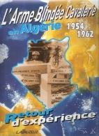 ARME BLINDEE CAVALERIE EN ALGERIE 1954 1962 GUERRE SPAHIS REC DRAGONS CHASSEURS AFRIQUE HUSSARDS LEGION - Libri