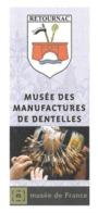 RETOURNAC HAUTE LOIRE - MUSEE DES MANUFACTURES DE DENTELLES, BLASON - CACHET MANUEL DE LA VILLE, VOIR LES SCANNERS - Musei