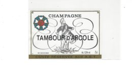 ETIQUETTE CHAMPAGNE TAMBOUR D ARCOLE  RESERVEE AUX A E T  ***** RARE  A   SAISIR **** - Champagne