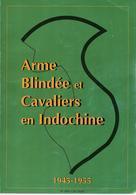 ARME BLINDEE ET CAVALIERS EN INDOCHINE 1945 1954 501 RCC RMSM CUIRASSIERS DRAGONS REC RSM - Livres