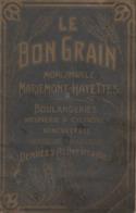 Boulangerie Le Bon Grain, Morlanwelz-Mariemont, Strée, Braine-le-Comte, Nimy, St-Remy-lez-Chimay - Oude Documenten