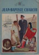 Jean-Baptiste Charcot. édition Willeb - Biografía