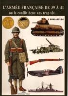 ARMEE FRANCAISE DE 1939 A 1941 OU LE CONFLIT DEUX ANS TROP TOT   PAR J. BORSARELLO - 1939-45
