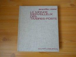 LE MONDE MERVEILLEUX DES TIMBRES-POSTE - Auteure Jacqueline CAURAT - Année 1967 - Illustrations En Noir Et En Couleur - Manuali
