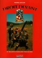 HISTORIQUE 35 RAP ARTILLERIE PARACHUTISTE  DROIT DEVANT TAP PARA   PAR P. DUFOUR - Books