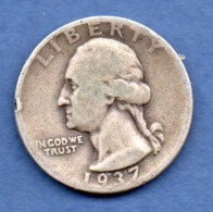 USA  -  1/4 Dollar 1937 D  --  état  TB   1 Coup Tranche - 1932-1998: Washington