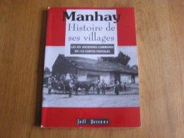 MANHAY Histoire De Ses Villages Régionalisme Vicinal Tram SNCV Freyneux Dochamps Malempré Harre Fays Vaux Menil Fosse - Cultura