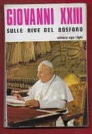 ITALIA 1970 - Vittore Ugo Righi - GIOVANNI XXIII Sulle Rive Del Bosforo - 13 X 20 - Prima Edizione - First Editions