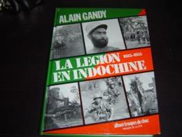 Livre - La Légion En Indochine  1885-1955 Album Troupes De Choc    (dédicace Personnelle Par L'auteur ) - Army & War