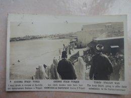 CPA LIBYE Guerre ITALO TURQUE Les Chefs Arabes Vont Faire Leur Soumission Au Gouverneur Italien à TRIPOLI - TURQUIE - Libia