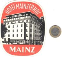 ETIQUETA DE HOTEL  -HOTEL MAINZERHOF  -MAINZ  -ALEMANIA - Etiquetas De Hotel