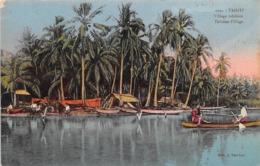 Océanie.  Polynésie Française    . Tahiti  Un Village         (voir Scan) - Tahiti